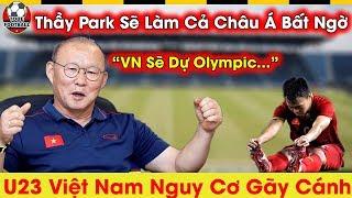🔴HLV Park Sẽ Thay Đổi Toàn Bộ Hệ Thống Ở Trận Cầu Sinh Tử…U23 Việt Nam Chưa Đá Đã Sợ Gãy Cánh