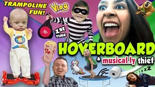 hoverboard 1st timer w mom uncle crusher trampoline fun musical ly thief funnel vision vlog