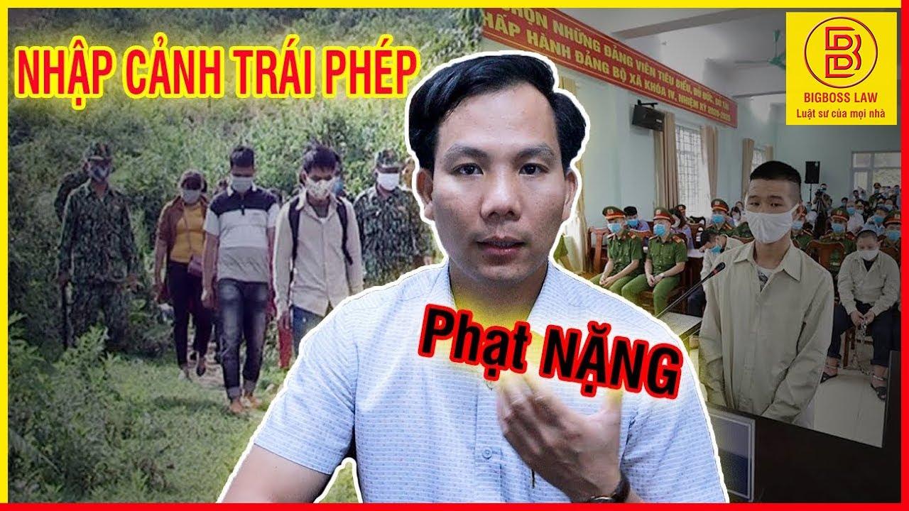 Người Trung Quốc nhập cảnh trái phép vào Việt Nam bị xử lý như thế nào? Ls Mai Tiến Luật