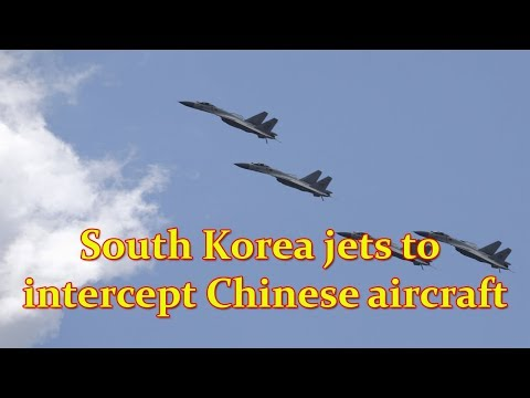 South Korea scrambles jets to intercept Chinese aircraft in its air defence territory