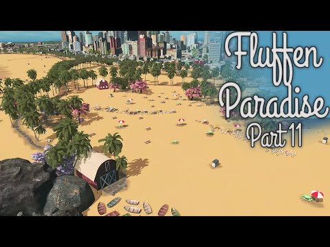 Cities Skylines - Fluffen Paradise [PART 11] - The Beach (Part 1), Beginning of the greatest resort