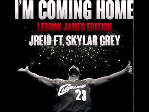 I'm Coming Home (Rap) (LeBron James Edition) Ft. Skylar Grey - JReid (Prod. Alex da Kid & Jay-Z)