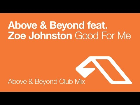 Above & Beyond - Good For Me (Above & Beyond Club Mix)