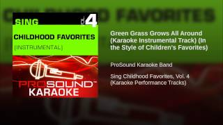 Green Grass Grows All Around (Karaoke Instrumental Track) (In the Style of Children
