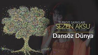 Sezen Aksu - Dansöz Dünya | Türkiye Şarkıları - The Songs of Turkey (Live)