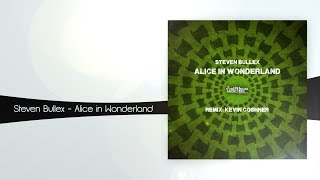 Steven Bullex - Alice in Wonderland (Original Mix) [Minimum Addiction]