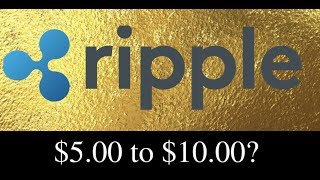 Ripple Price Could Easily Hit $5.00 to $10.00 in 2018?