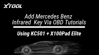 Add Mercedes Benz Infrared Key Tutorials - KC501 + X100PAD Elite  (2020 Updates)