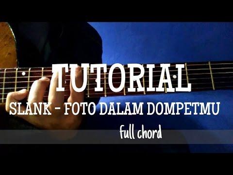 TUTORIAL SLANK - fOTO DALAM DOMPETMU ( full Chord