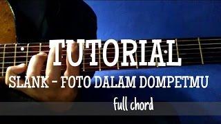 vuclip TUTORIAL SLANK - fOTO DALAM DOMPETMU ( full Chord