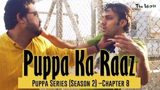 Puppa Ka Raaz | Chapter 8 | Season 2 | Puppa Web Series | The Idiotz