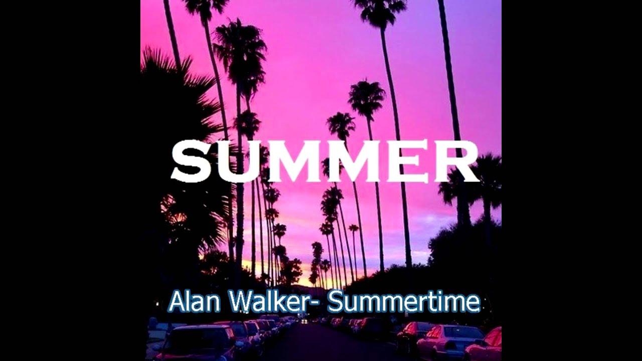 скачать песню summertime alan walker