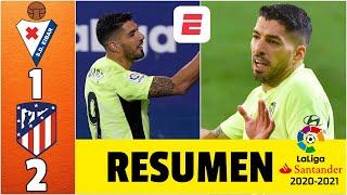 Eibar 1-2 Atlético de Madrid. LUIS SUÁREZ, la figura con un doblete para ser más líderes. | LaLiga