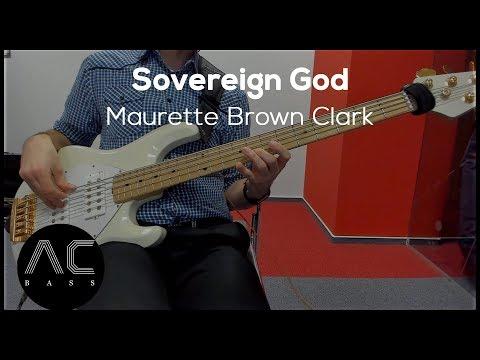 Sovereign God - Maurette Brown Clark [HD Bass Cover]