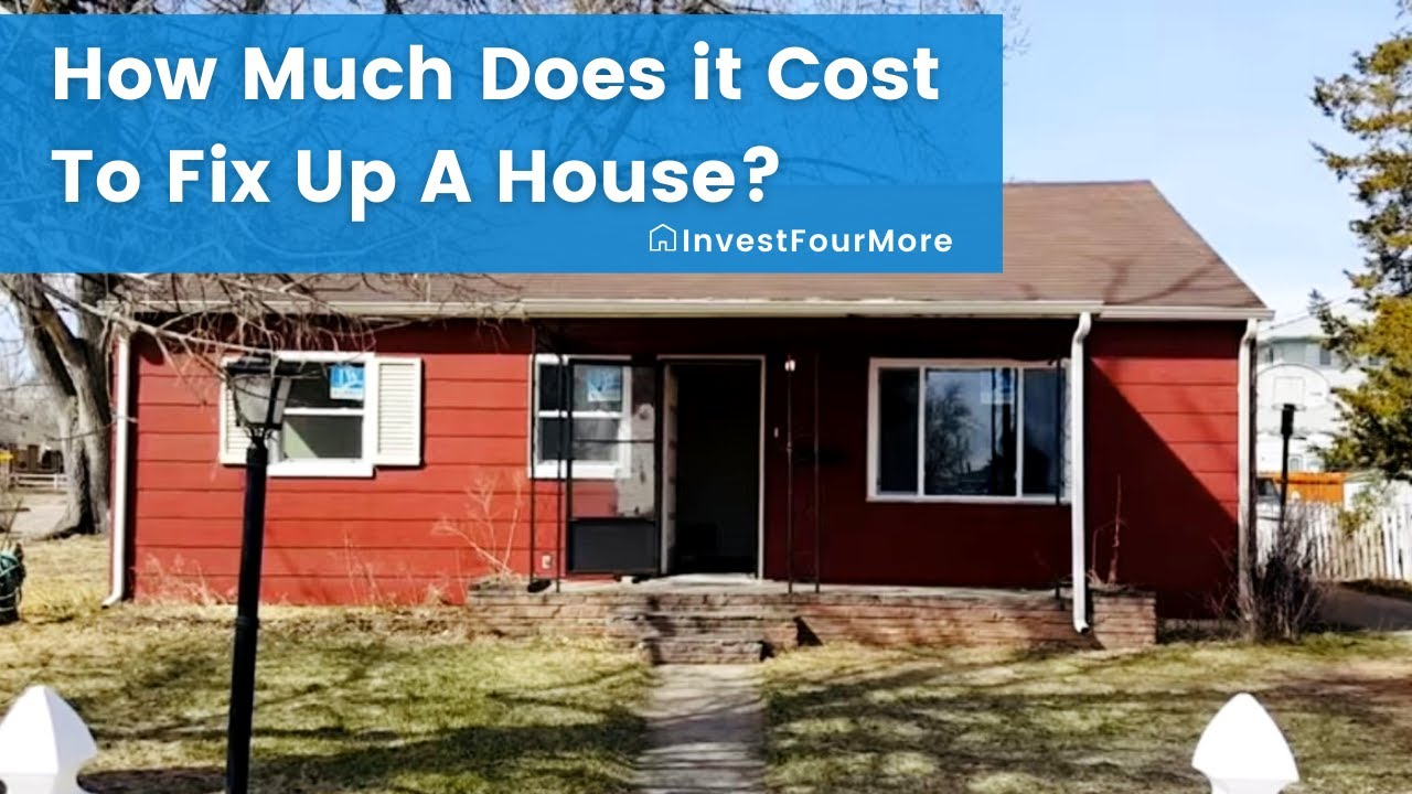How Much Does It Cost To Fix Up A House