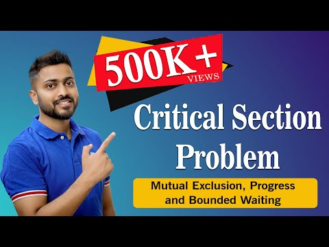 Critical Section Problem |  Mutual Exclusion, Progress and Bounded Waiting | Operating System