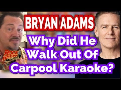 Why Did Bryan Adams Walk Out Of Carpool Karaoke/James Corden?