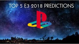 Our Official Top 5 PlayStation 2018 E3 Predictions - Geeks Between Worlds
