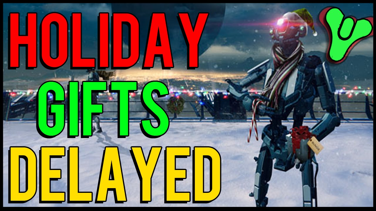 Destiny: Special Holiday Event/Gifts Have Been Delayed - YouTube