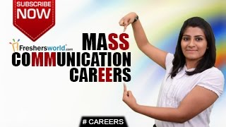CAREERS IN MASS COMMUNICATION –B.A,B.Sc,Diploma,Distance Learning,Job Openings,Salary Package