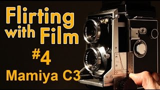 Flirting with Film #4:  Mamiya C3 TLR Medium Format Camera