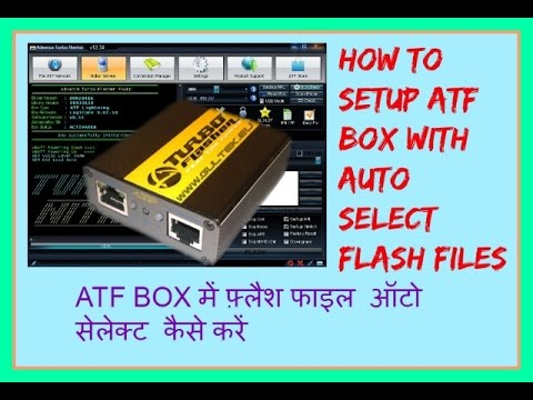 HOW TO SETUP ATF BOX WITH AUTO SELECT FLASH FILE
