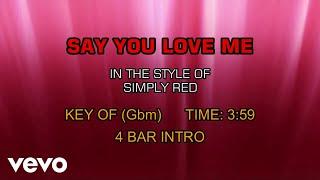 Simply Red - Say You Love Me (Karaoke)
