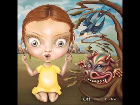 Ott - Fairchildren [Full Album]