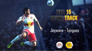 Joywave - Tongues (FIFA 15 Soundtrack)
