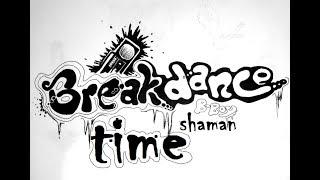музыка для брейк-данса\B-BOY SHaman- break-dance time