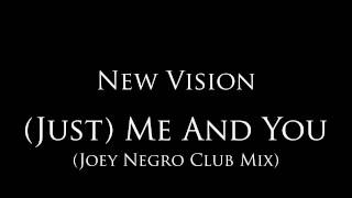 "New Vision - ""(Just) Me and You"" [Joey Negro Club Mix]"