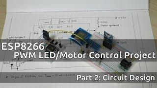 Video ESP8266 PWM LED/Motor Control Project: Circuit Design download MP3, 3GP, MP4, WEBM, AVI, FLV Agustus 2018