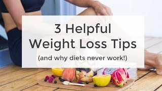 3 Helpful Weight Loss Tools + Why Diets Don't Work
