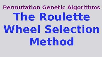 Genetic Algorithms 14/30: The Roulette Wheel Selection Method
