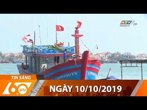 60 Giây Sáng – Ngày 10/10/2019 – HTV Tin Tức Mới Nhất