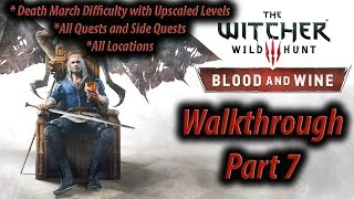 Witcher 3 Blood and Wine Walkthrough Part 7 All quests Death March (all side quests + commentary)