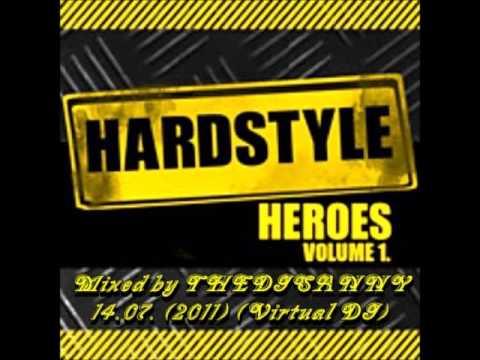 VA - Hardstyle Heroes Vol.1-2011 60 MinMix Mixed by THEDJSANNY 14.07. 2011)