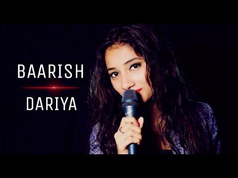 Baarish | Dariya (Female Mashup Cover ) | Susmita | Half Girlfriend|Ash King| Baar Baar Dekho | Arko