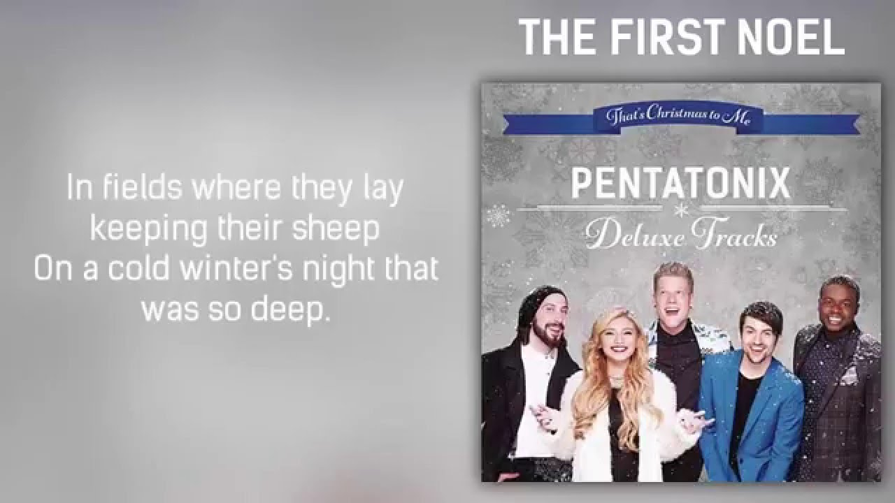 Christmas To Me Lyrics.Pentatonix The First Noel That S Christmas To Me Deluxe Tracks Lyrics