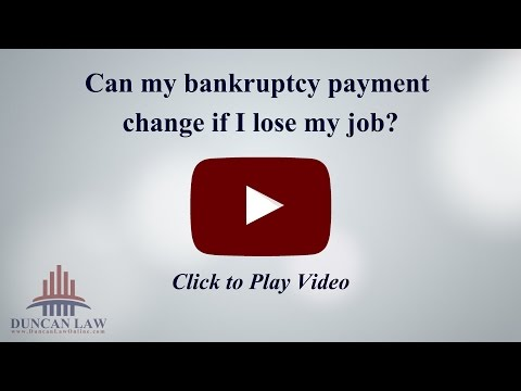 Can My Bankruptcy Payment Change If I Lose My Job?