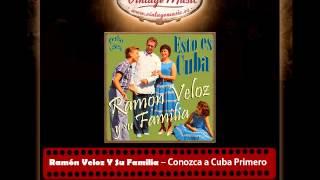 Ramón Veloz Y Su Familia – Conozca a Cuba Primero (Perlas Cubanas)
