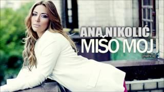 Ana Nikolic - Miso moj (matrica) - (Audio 2010)