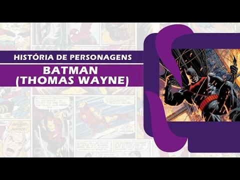 A História do Batman (Thomas Wayne)