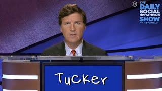 Tucker Carlson Jeopardy | The Daily Social Distancing Show