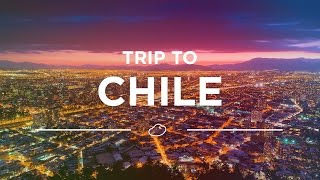 Trip to Chile: Adventure of a Lifetime