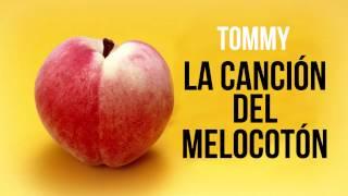 LA CANCIÓN DEL MELOCOTÓN || TOMMY