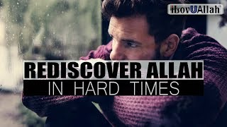 Rediscover Allah In Hard Times