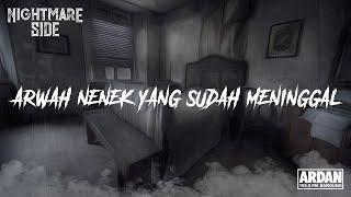 Download Lagu ARWAH NENEK YANG SUDAH MENINGGAL (NIGHTMARE SIDE OFFICIAL 2019) - ARDAN RADIO mp3