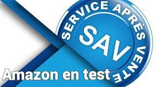 Le SAV Amazon - Le test des services après vente #6
