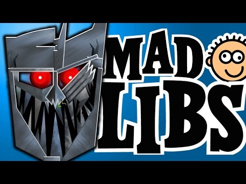 THE PRESIDENT OF THE MAD LIBS NATION || Transformers Insane Asylum #79